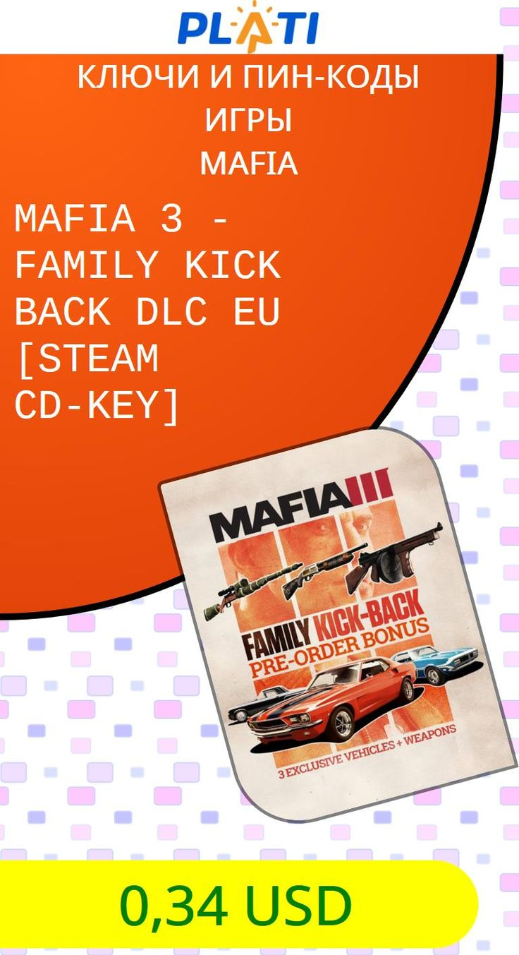 MAFIA 3 - FAMILY KICK BACK DLC EU [STEAM CD-KEY] Ключи и пин-коды Игры Mafia