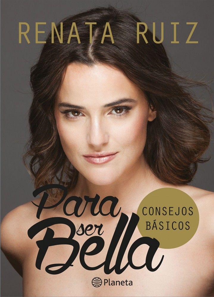 Para Ser Bella por Renata Ruiz