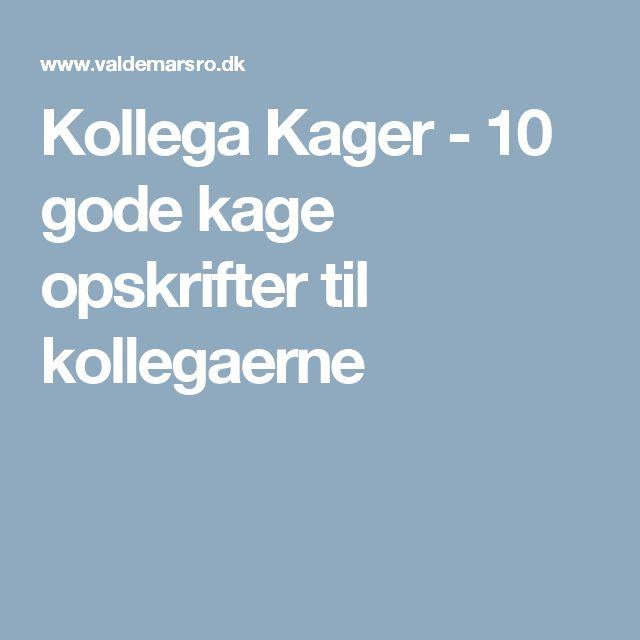 Kollega Kager - 10 gode kage opskrifter til kollegaerne