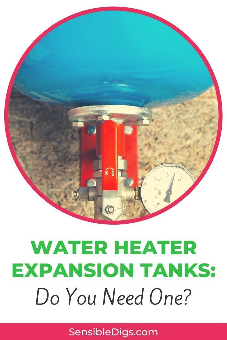 Water Heater Expansion Tanks Do You Need One In 2020 Water Heater Expansion Tanks Water Heater Plumbing Waste