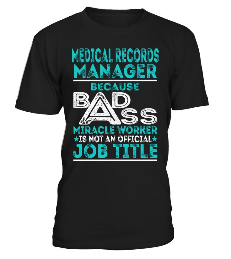 Medical Records Manager - Badass Miracle Worker