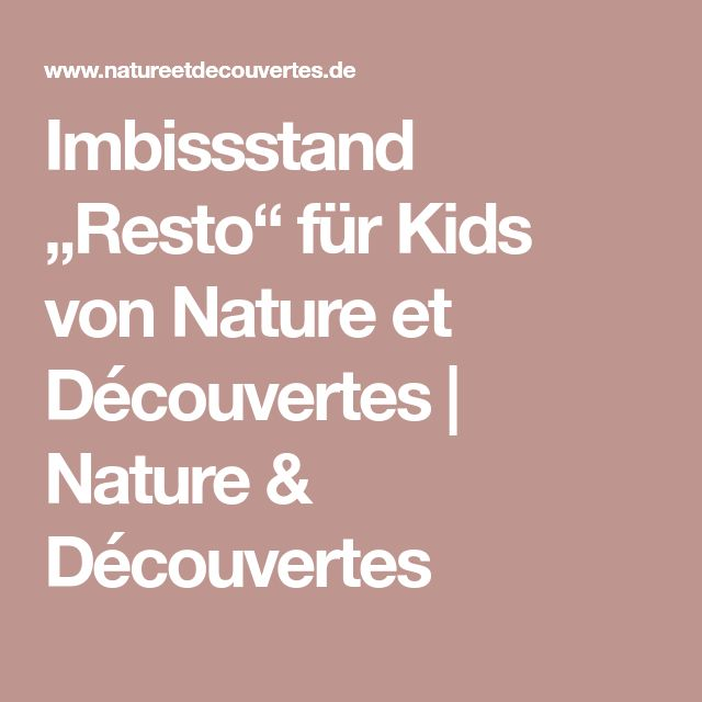 "Imbissstand ""Resto"" für Kids von Nature et Découvertes | Nature & Découvertes"
