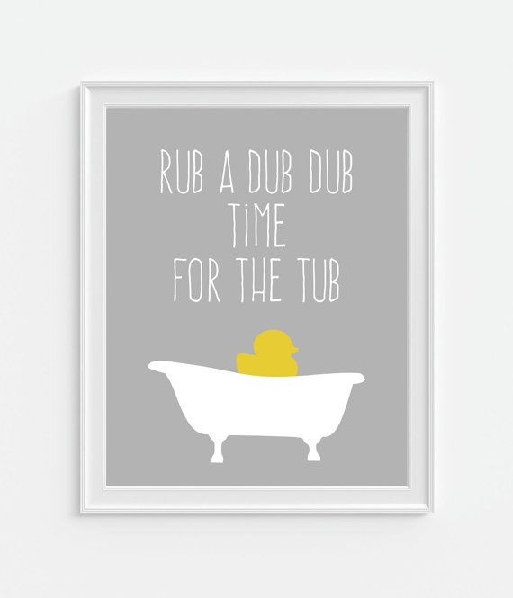 Bathroom Decor Rub-A-Dub-Dub Time For The Tub Art Print in your Choice of Color. During Checkout there is a - NOTE TO SELLER- Please let me know what