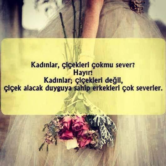 Kadınlar, çiçekleri çok mu sever?  Hayır!  Kadınlar; çiçekleri değil,  çiçek alacak duyguya sahip erkekleri çok severler.  www.love.gen.tr