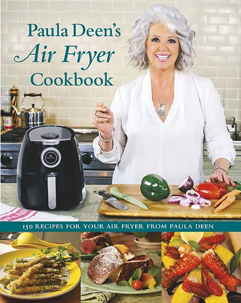 Paula Deen Launches New Cookbook for Air Frying | Debra Murray