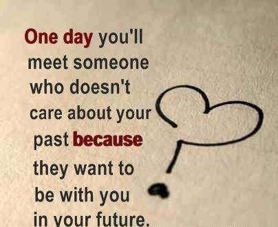 dont forget your past quotes | ... About Your Past Because They Want To Be With You In Your Future