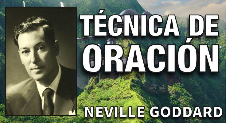 Técnica de oración de Neville Goddard para cambiar tu futuro. Logra tus ...