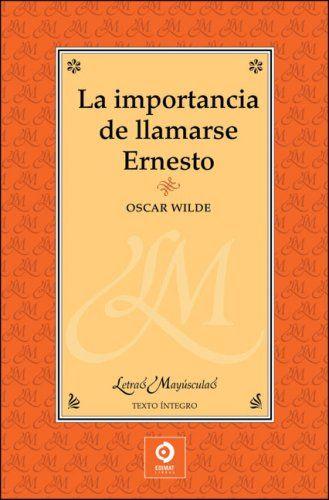 """EL LIBRO DEL DÍA:  """"La importancia de llamarse Ernesto"""", de Oscar Wilde.  ¿Has…"""
