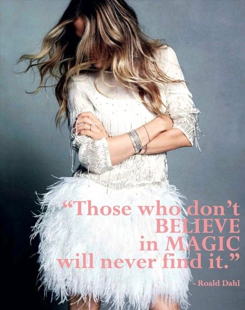 those who don't believe in magic will never find it - roald dahl #quotes