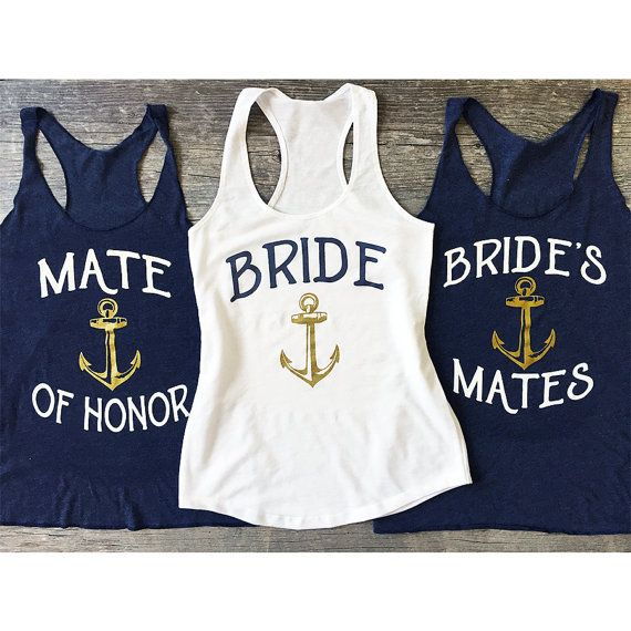 Bachelorette Tank Top Shirt Nautical Theme Bride & Brides Mates w/ Gold Anchor. Are you and your bride mates ready to celebrate that special