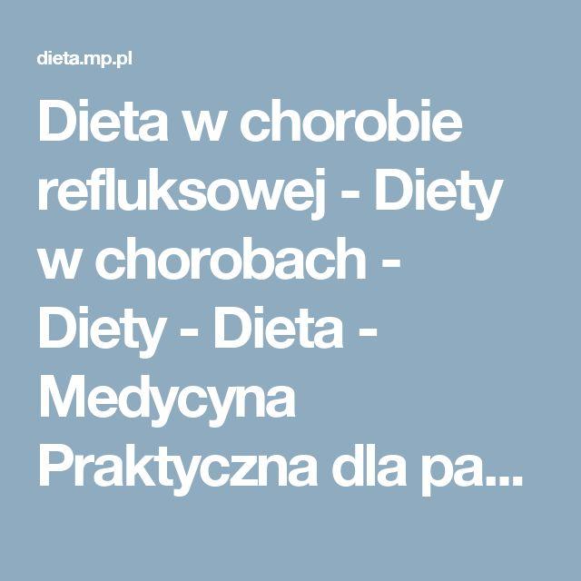 Dieta w chorobie refluksowej - Diety w chorobach - Diety - Dieta - Medycyna Praktyczna dla pacjentów