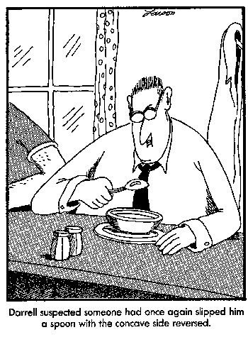 This has always been my fav farside, I think about every time I pick up a spoon!!