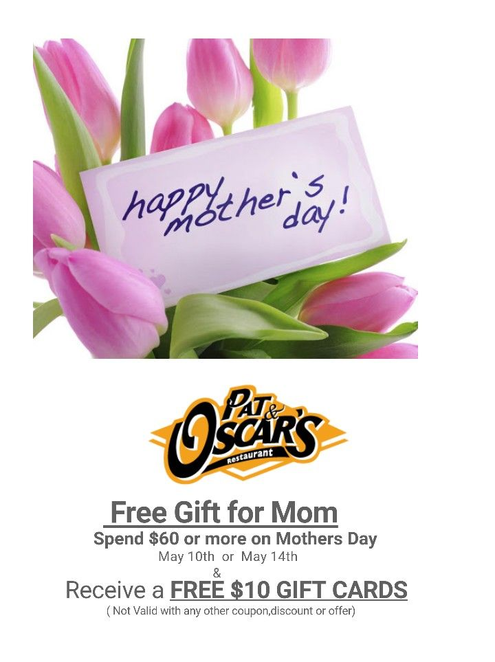 Enjoy Mother's Day at Pat and Oscar's in Temecula.   No reservations needed.  ($10 gift card valid starting May 15th).