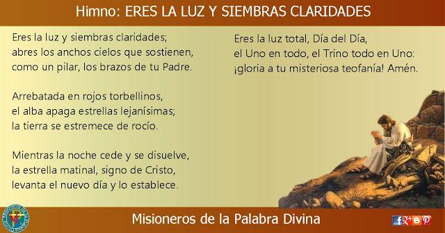 MISIONEROS DE LA PALABRA DIVINA: HIMNO LAUDES - ERES LA LUZ Y SIEMBRAS CLARIDADES