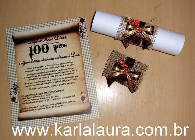 Karla Laura Convites, Lembranças e Papelaria Personalizada: Convite de aniversário rústico 100 anos - Dijalva ...