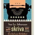 Bokrecension: Att skriva en roman av Ivar-Lo Johansson