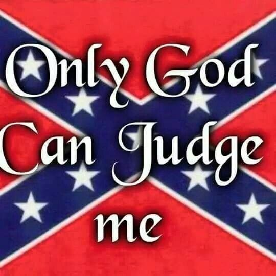 When I Die, bury me deep, lay my Confederate FLAGS!! At my feet, for when I pass through those pearly gate's, my Southern Pride I will take!!!! Amen!!!! (