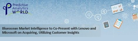 Blueocean Market Intelligence to Co-Present with Lenovo and Microsoft on Acquiring, Utilizing Customer Insights