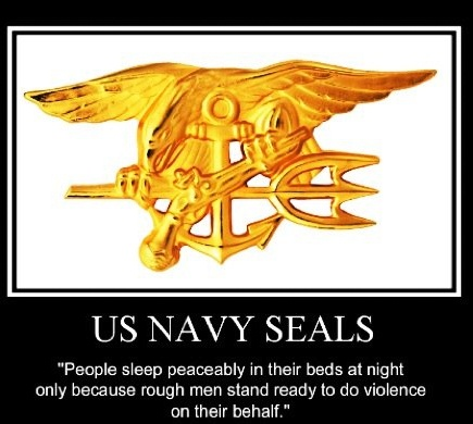 Navy Seals... none better, none braver.