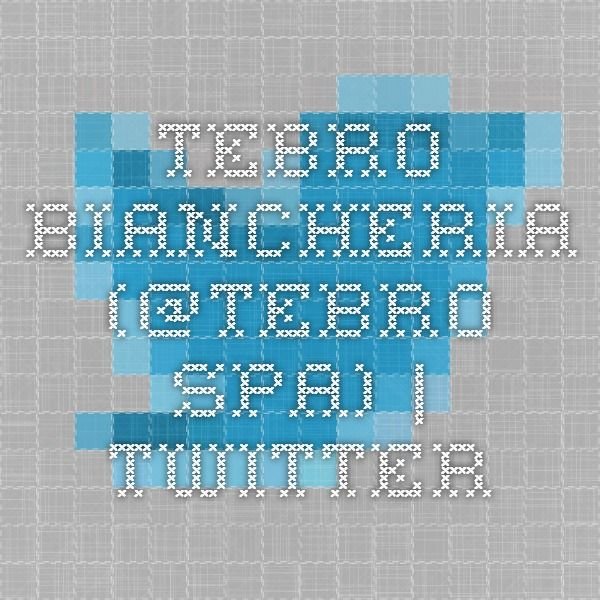 You can find us also on Twitter!! Tebro Biancheria (@Tebro_Spa) | Twitter
