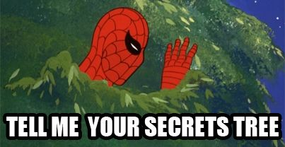 If they tell spider man where there tree it wouldn't be secret