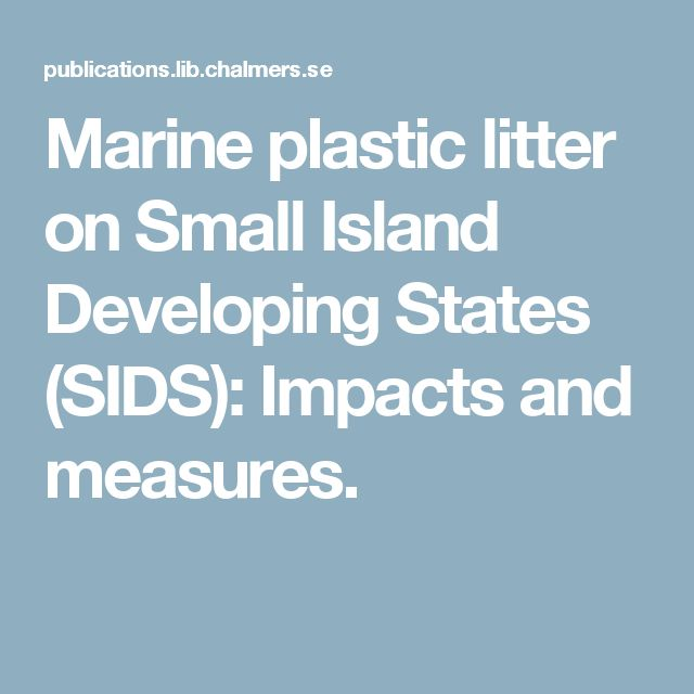 Marine plastic litter on Small Island Developing States (SIDS): Impacts and measures.
