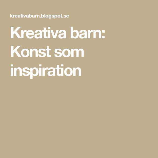 Kreativa barn: Konst som inspiration