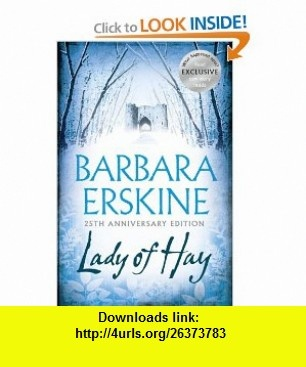 Lady of Hay Barbara Erskine , ISBN-10: 000725086X  ,  , ASIN: B005Q6EO4Q , tutorials , pdf , ebook , torrent , downloads , rapidshare , filesonic , hotfile , megaupload , fileserve