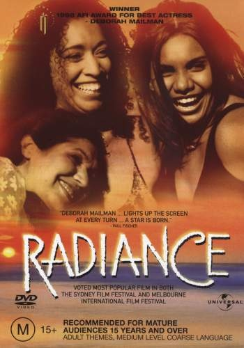 Radiance (1998) is an Australian film directed by Rachel Perkins and starring Rachel Maza, Deborah Mailman and Trisha Morton-Thomas via SBSvia SBS.  Three sisters reunite after some years apart for their mother's funeral.