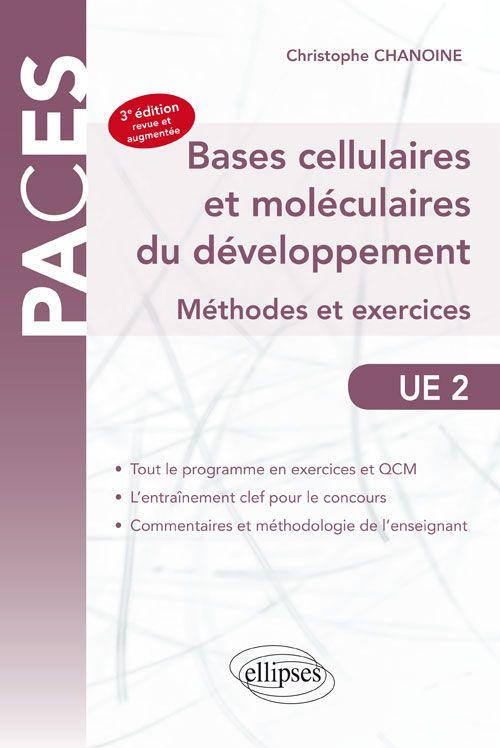 Bases cellulaires et moléculaires du développement : méthodes et exercices / Christophe Chanoine. 3e édition revue et augmentée. Ellipses, 2016 Lilliad 571.8 CHA