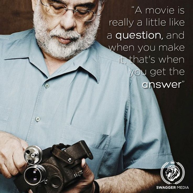 Francis Ford Coppola - Film Director Quotes - Movie Director Quote #franciscoppola  #francisfordcoppola
