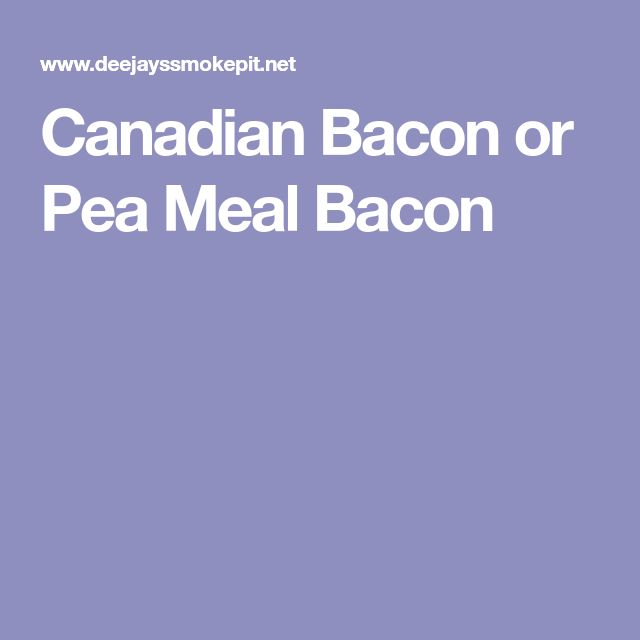 Canadian Bacon or Pea Meal Bacon