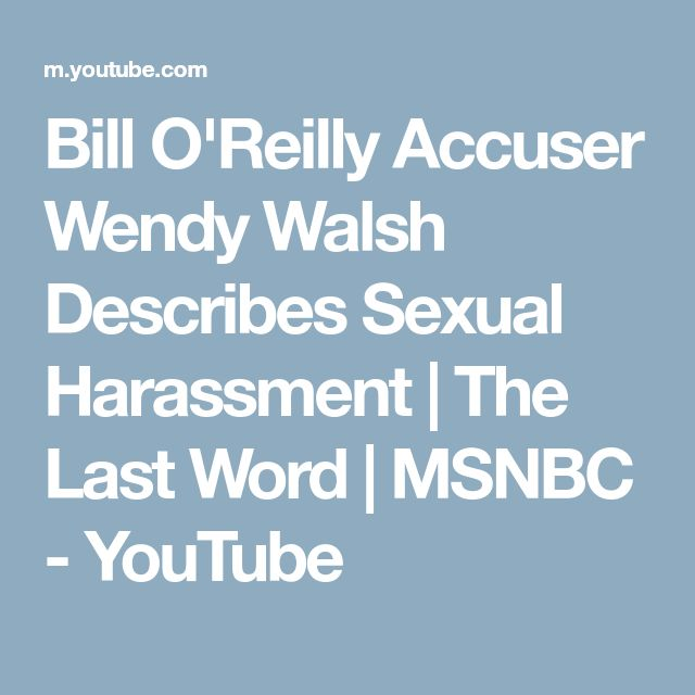 Bill O'Reilly Accuser Wendy Walsh Describes Sexual Harassment | The Last Word | MSNBC - YouTube