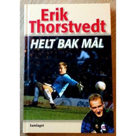 Erik Thorstvedt: Helt bak mål