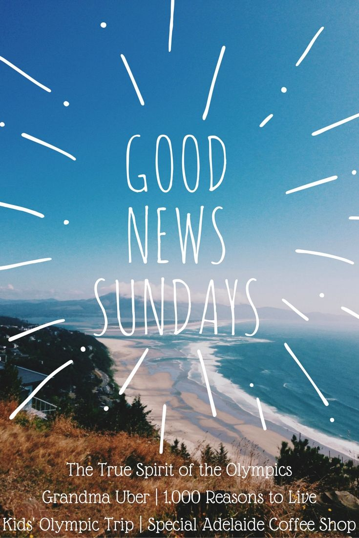 It's time to take a break from the bad – make yourself comfy and get ready to read up on this week's good news from the Olympics, as well as the well-loved Grandma Uber. Wonderful things still exist – Good News Sundays is your reminder.