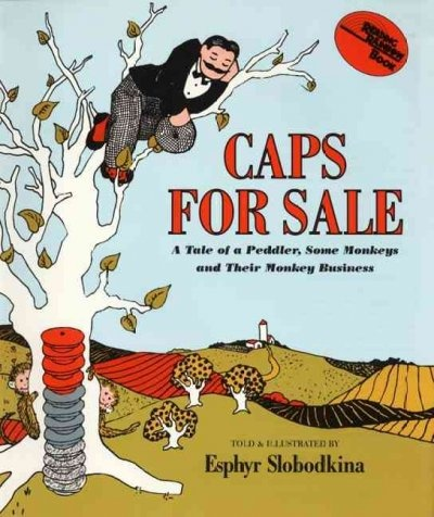 Caps for Sale by Esphyr Slobodkina. Oh those naughty monkeys.