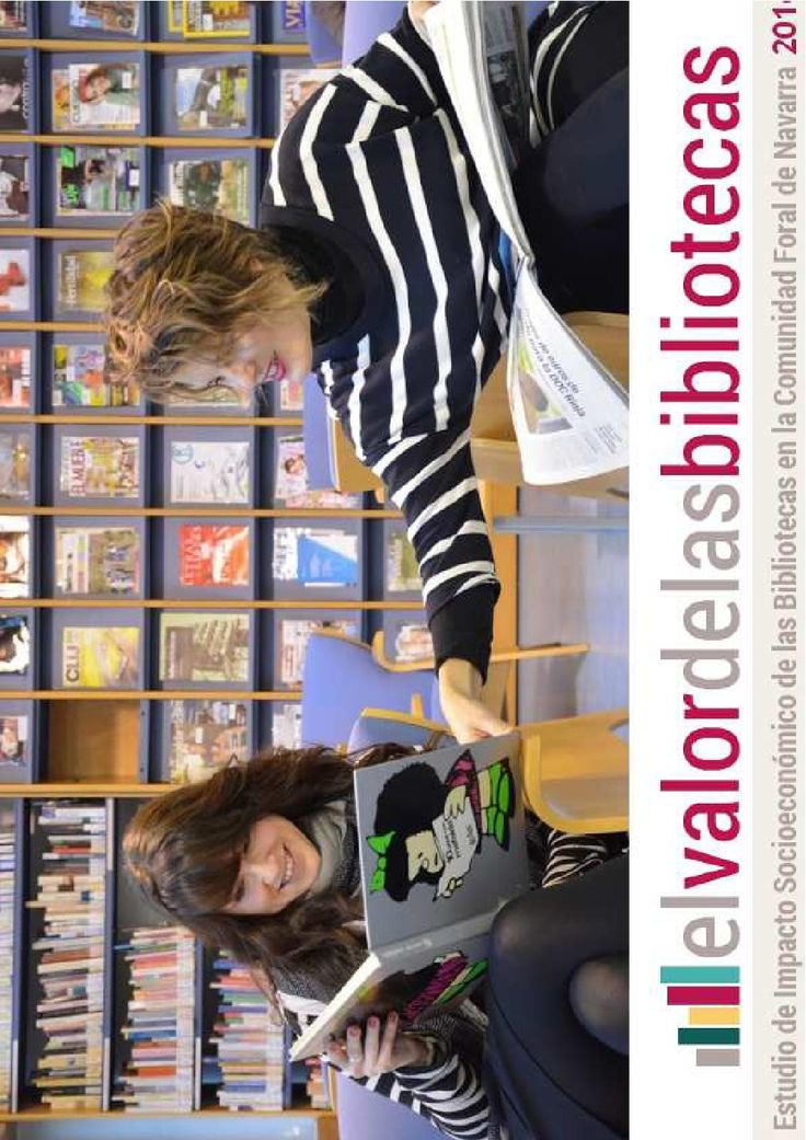 El valor de las bibliotecas  Estudio de Impacto Socioeconómico de las Bibliotecas en la Comunidad Foral de Navarra 2016
