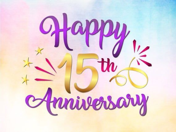 Happy 15th Anniversary To Us Dr Greta Has Known Many Of You For Even Longer Thank You A Happy 15th Anniversary Happy 45th Anniversary Happy 25th Anniversary