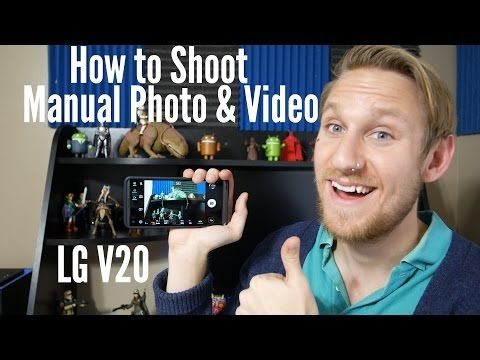 How to Shoot Manual Photo and Video - LG V20 with photo and 4K video samples - YouTube
