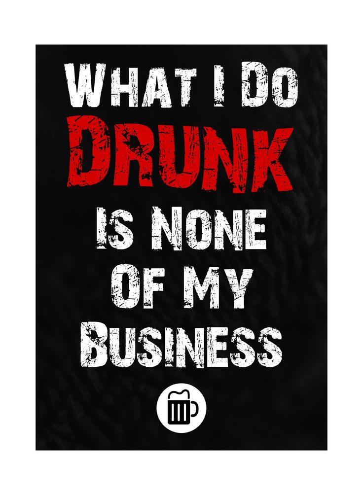 """What I Do Drunk Is None Of My Business"" Drinking Sign                                                                                                                                                                                 More"