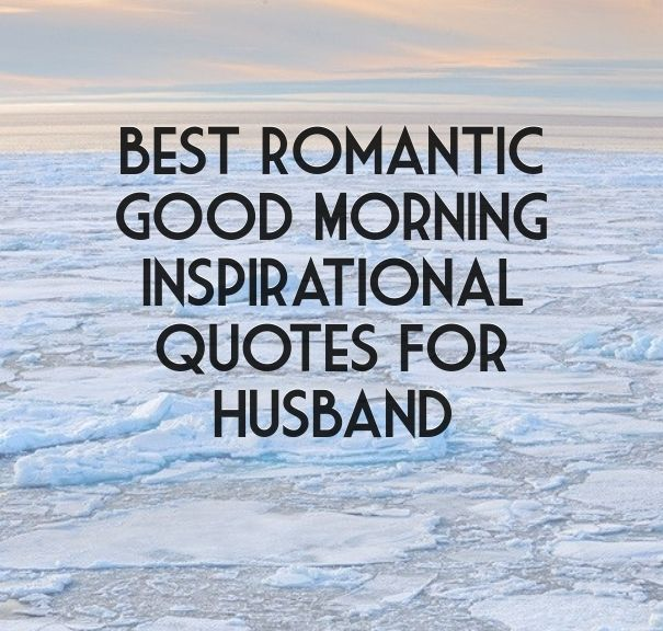 Best Romantic Good Morning Inspirational Quotes For