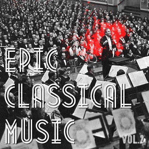 epic classical music, vol. 2