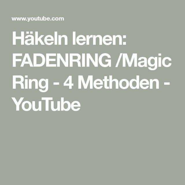Häkeln Lernen Fadenring Magic Ring 4 Methoden Youtube