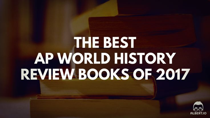 The Best AP World History Review Books of 2017 https://www.albert.io/blog/best-ap-world-history-review-books-of-2017/