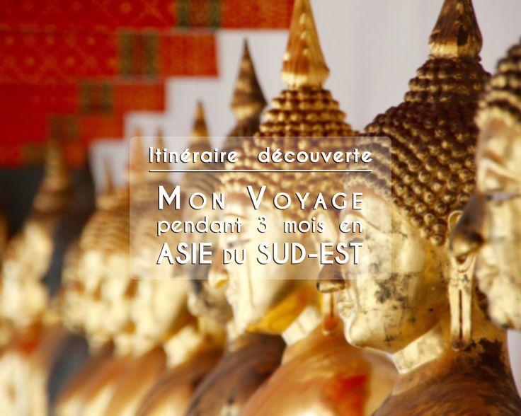 itinéraire découverte - 3 mois en Asie du Sud-Est