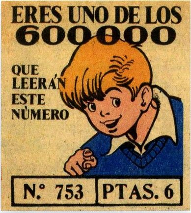 TBO.- En los años 70 los anuncios decían que tenían 600000 lectores. Al año se editaban 150.000 ejemplares que llegaban a una media de cuatro lectores cada uno.