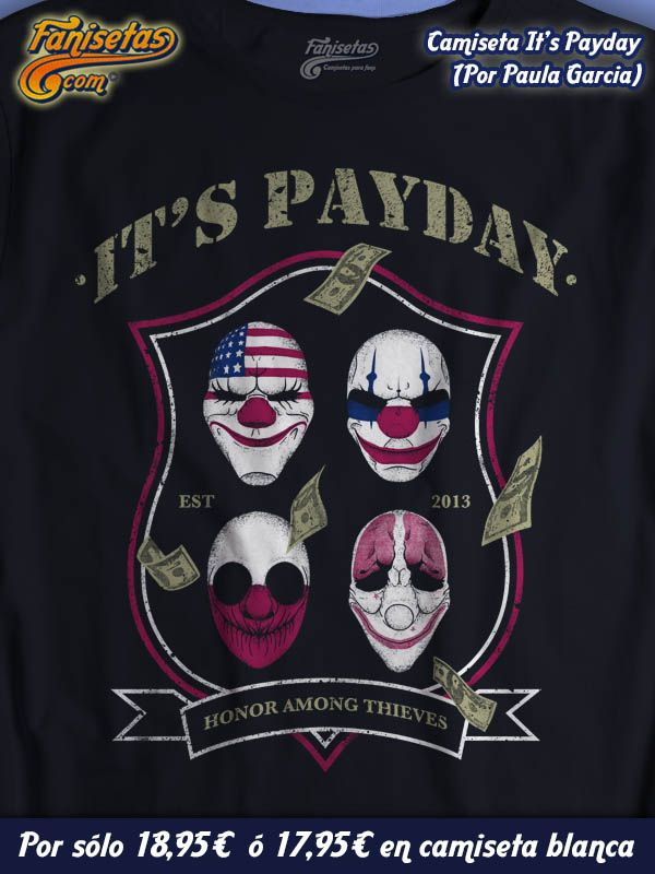 """¿Te gusta el #videojuego #Payday? Pues estas de suerte """"Hoy es día de pago, compañero!!"""" #Camisetas #Videojuegos #Fanisetas http://www.fanisetas.com/camiseta-honor-among-thieves-p-5737.html"""