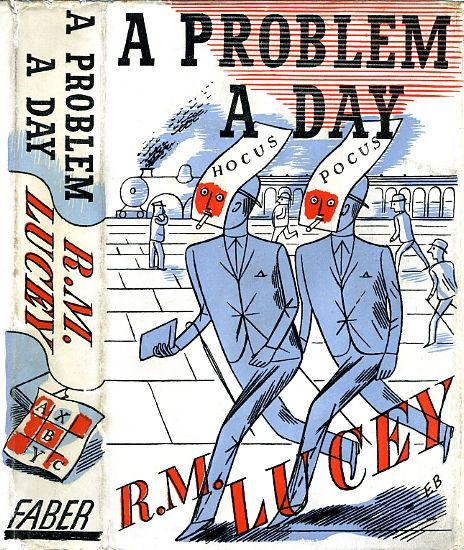 A Problem A Day by R M Lucey  A book of brainteasers. Published 1937. First printing.  Dust jacket design by Edward Bawden.
