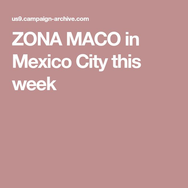 ZONA MACO in Mexico City this week