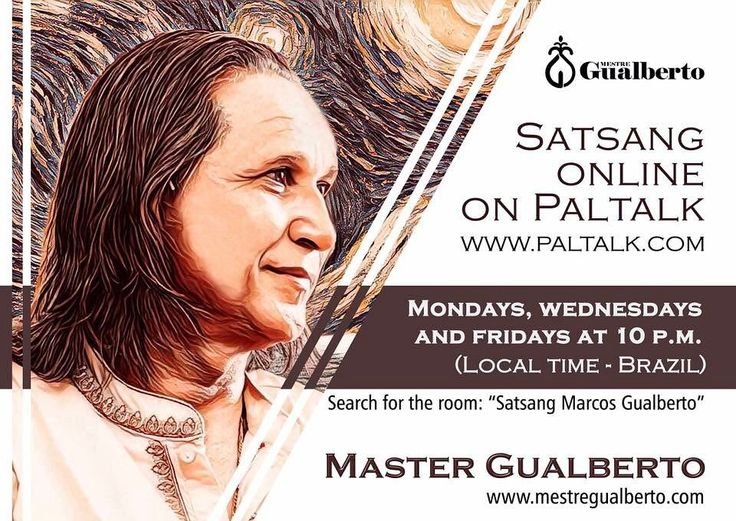 "It is tonight. Rare opportunity to listen to a Master who realized the Self who broke up with the ego illusion and lives in complete Sahaja Samadhi state. For those who are interested in or just curious about follow the instructions below!  To participate download ""paltalk"" on the app store of your cell phone or download on your computer (www.paltalk.com). Search for the room: ""satsang marcos gualberto"". Every Monday Wednesday and Friday. At 10 p.m. Local time: Brazil.  É hoje! Encontro on…"